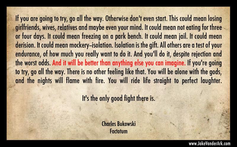Quote Charles Bukowski Factotum Jake Vander Ark